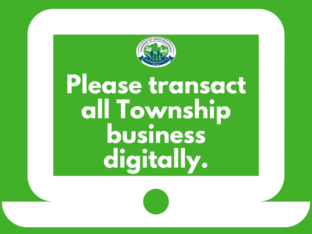 Please transact all Township business digitally.