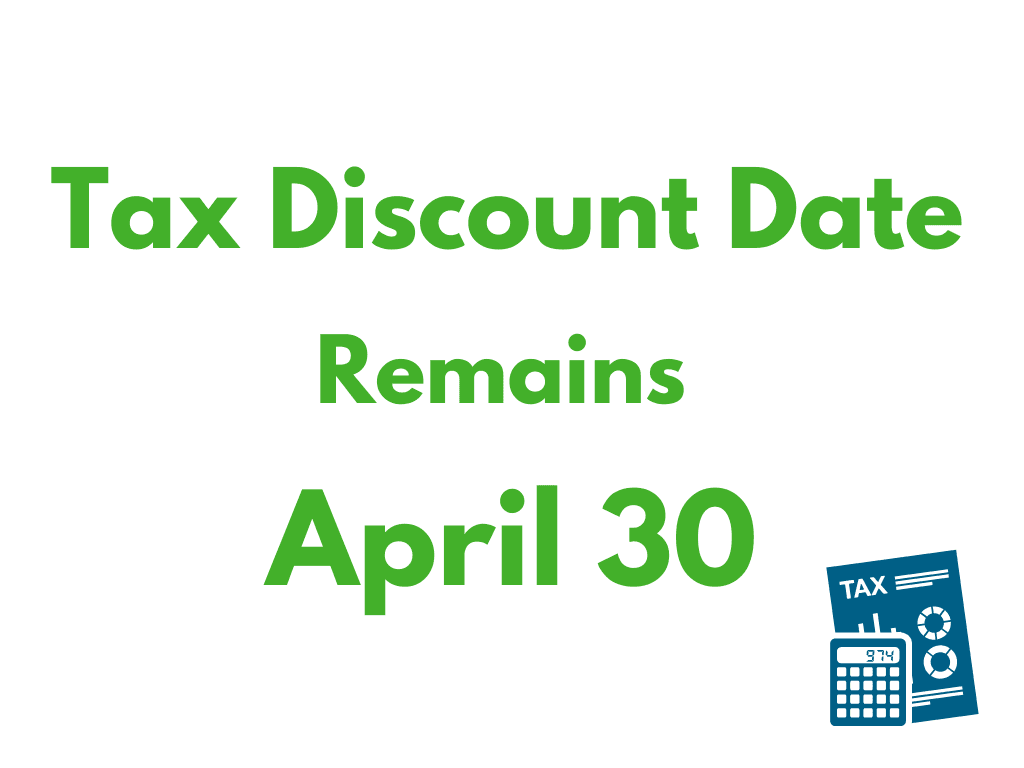 Tax Discount Date Remains April 30 - News Flash