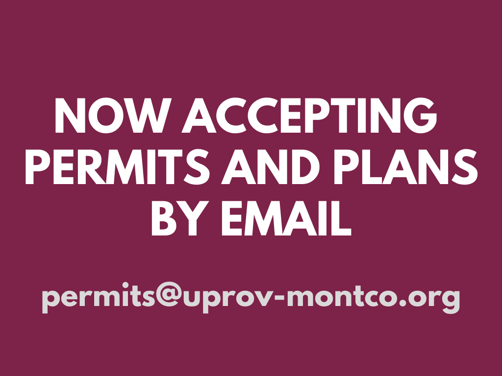 Now Accepting Permits by Email at permits@uprov-montco.org