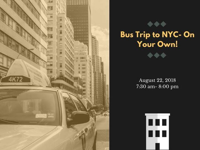 Bus Trip to NYC- On Your Own!
